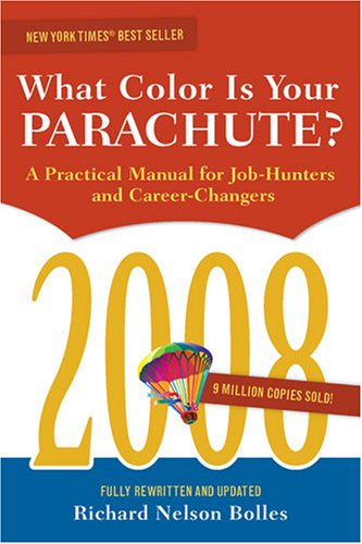 9781580088688: What Color Is Your Parachute? 2008: A Practical Manual for Job-hunters and Career-Changers