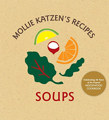 9781580088770: Mollie Katzen's Recipes: Soups: Easel Edition
