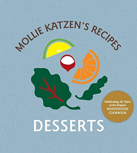 9781580088794: Mollie Katzen's Recipes: Desserts