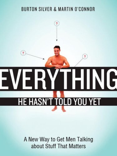 Everything He Hasn't Told You Yet: A: Silver, Burton, O'Connor,