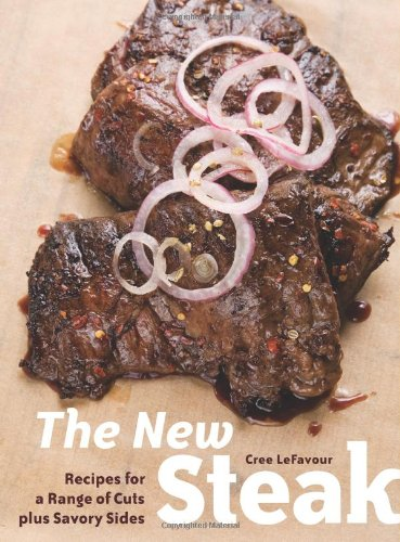 9781580088909: The New Steak: Recipes for a Range of Cuts plus Savory Sides