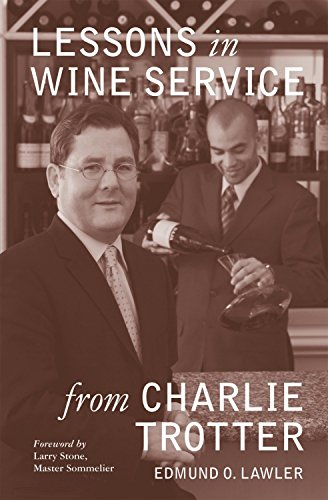 9781580089050: Lessons in Wine Service (Lessons from Charlie Trotter)