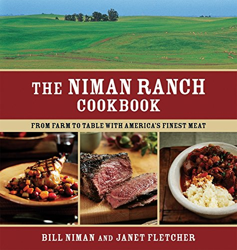 Niman Ranch Cookbook: From Farm to Table with America's Finest Meat (1580089186) by Bill Niman; Janet Fletcher