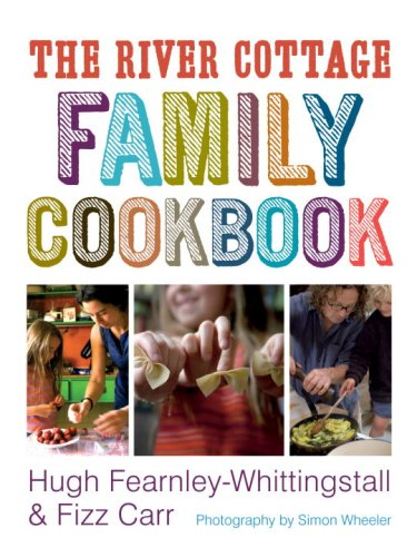 9781580089258: The River Cottage Family Cookbook