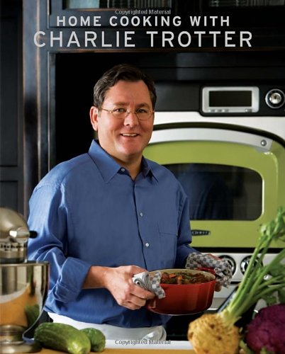 Home Cooking with Charlie Trotter (Gourmet Cook Book Club Selection) (Signed)