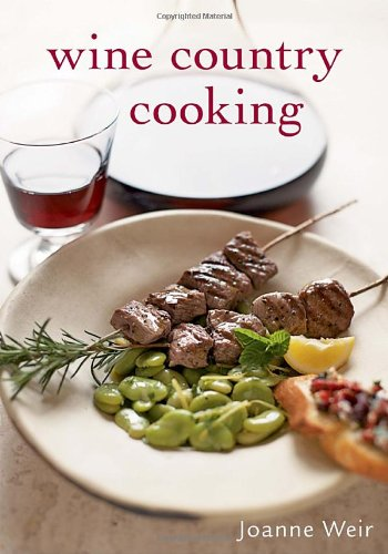 9781580089388: Wine Country Cooking