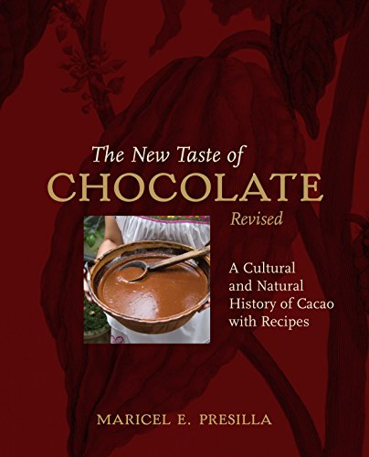 The New Taste of Chocolate: A Cultural & Natural History of Cacao with Recipes: Maricel E. ...