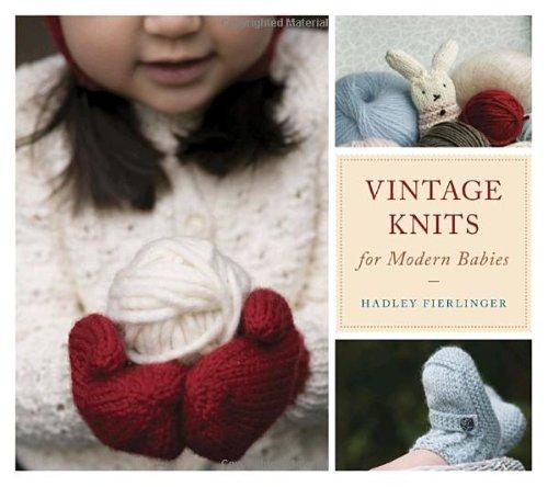 Vintage Knits for Modern Babies: Fierlinger, Hadley