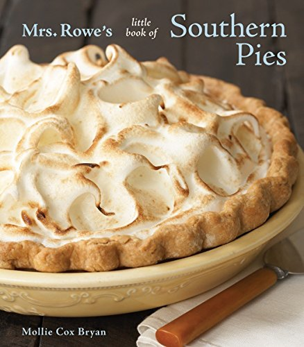 9781580089807: Mrs. Rowe's Little Book of Southern Pies