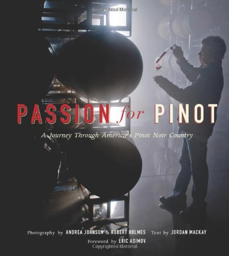 9781580089869: Passion for Pinot: A Journey Through America's Pinot Noir Country