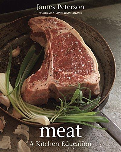 Meat: A Kitchen Education: Peterson, James