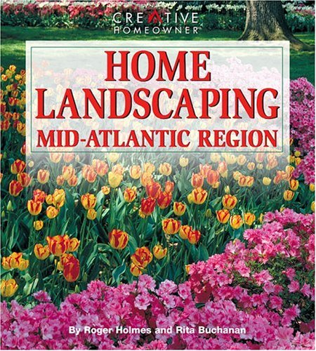 9781580110020: Home Landscaping: Mid-Atlantic Region (Home Landscaping)