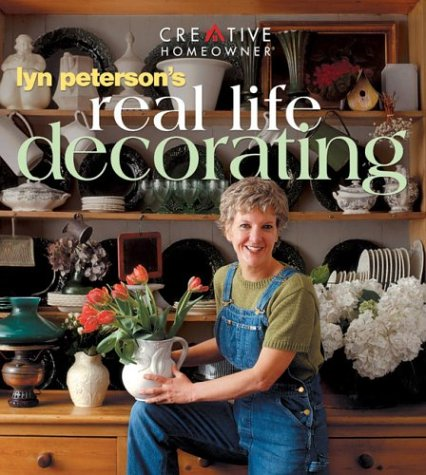 Lyn Peterson's Real Life Decorating: Peterson, Lyn