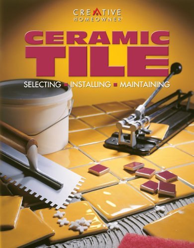 9781580110471: Ceramic Tile: Selecting, Installing, Maintaining (Smart Guides)