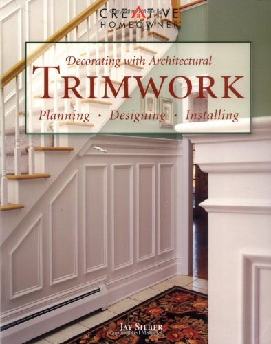 9781580110785: Decorating with Architectural Trimwork - Planning, Designing, Installing