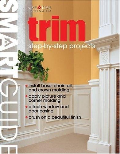 9781580111409: Smart Guide®: Trim: Step-by-Step Projects (Smart Guide Series)