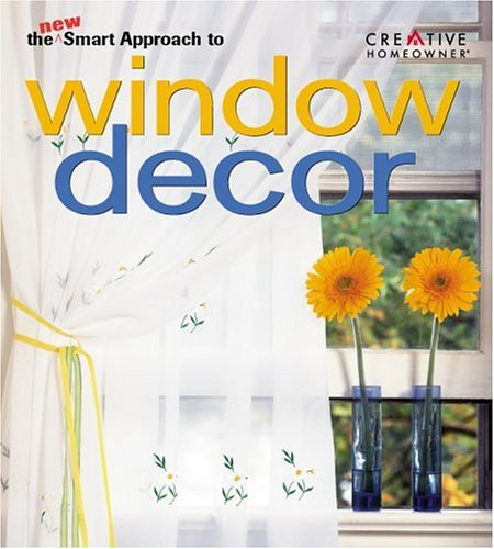 9781580111713: The New Smart Approach to Window Decor (New Smart Approach Series)