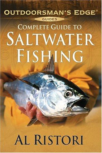 Complete Guide to Saltwater Fishing (Outdoorsman's Edge): Ristori, Al
