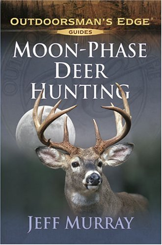 9781580112178: Moon-Phase Deer Hunting (Outdoorsman's Edge)