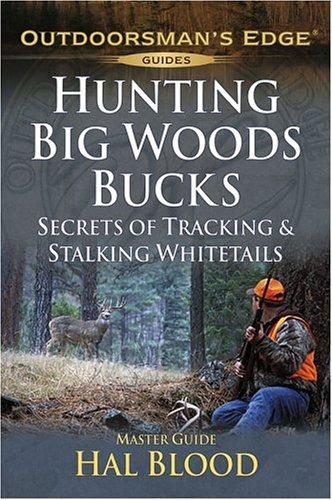 9781580112192: Hunting Big-Woods Bucks (Outdoorsman's Edge)