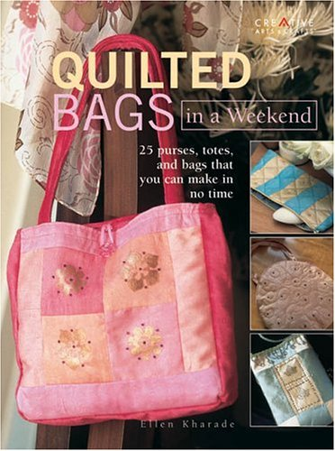 9781580112420: Quilted Bags in a Weekend