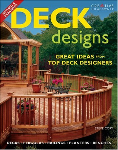 9781580112697: Deck Designs: Plus Pergolas, Railings, Planters, Benches