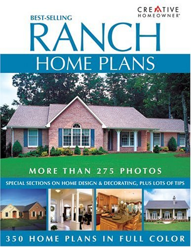 Best-Selling Ranch Home Plans: Editors of Creative Homeowner