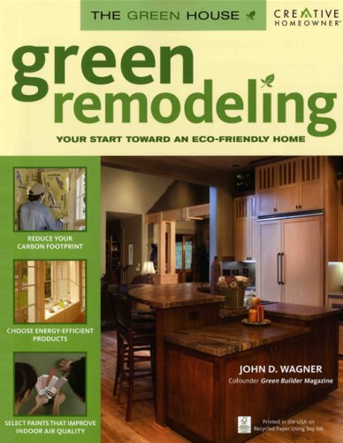 Green remodeling your start toward an eco friendly home for Green home renovations