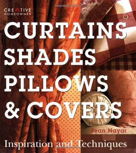 9781580114097: Curtains, Shades, Pillows & Covers: Inspiration and Techniques