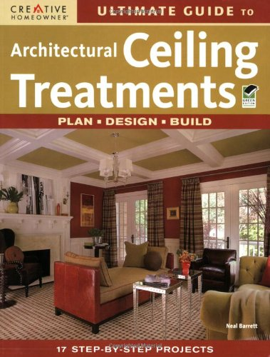 9781580114141: Ultimate Guide to Architectural Ceiling Treatments (Home Improvement) (English and English Edition)