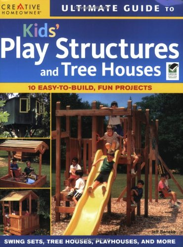 9781580114226: Ultimate Guide to Kids' Play Structures and Tree Houses