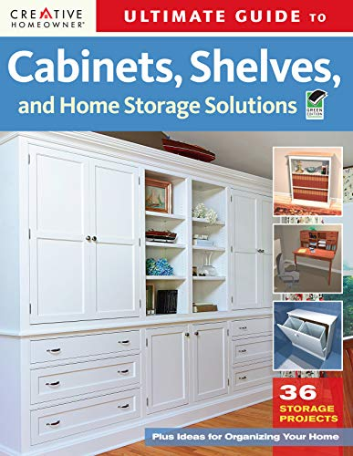 9781580114363: Ultimate Guide to Cabinets, Shelves & Home Storage Solutions (Home Improvement)