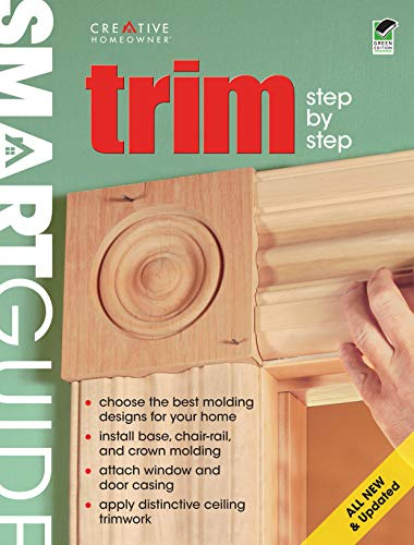 9781580114455: Smart Guide®: Trim, All New 2nd Edition: Step by Step (Home Improvement)