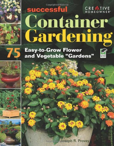 9781580114561: Successful Container Gardening: 75 Easy-to-Grow Flower and Vegetable Gardens