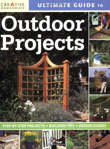 9781580114653: Ultimate Guide to Outdoor Projects: Plan, Design, Build (Home Improvement)