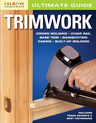 Ultimate Guide: Trimwork (Ultimate Guides): Home Improvement, How-To, Trim