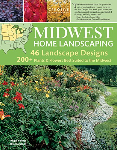 Midwest Home Landscaping, 3rd Edition: Including South-Central Canada (1580114970) by Roger Holmes Mr.; Rita Buchanan; Landscaping; How-To