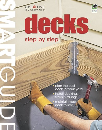 Smart Guide: Decks, all-new 3rd edition: Step by Step (Home Improvement) (9781580115148) by Editors of Creative Homeowner; Home Improvement; Decks; How-To
