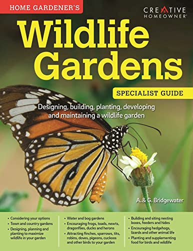 Home Gardener's Wildlife Gardens: The Essential Guide to Designing, Building, Planting, ...
