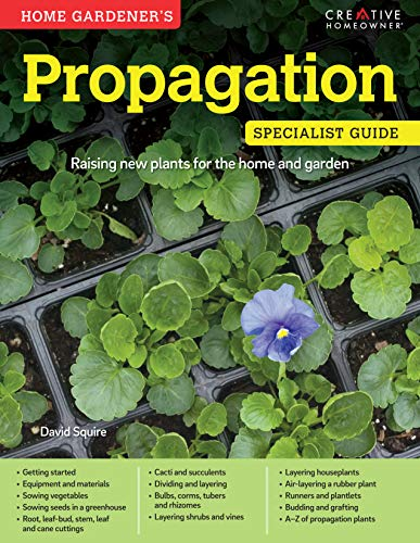 9781580117333: Home Gardener's Propagation: Raising new plants for the home and garden (Specialist Guide)
