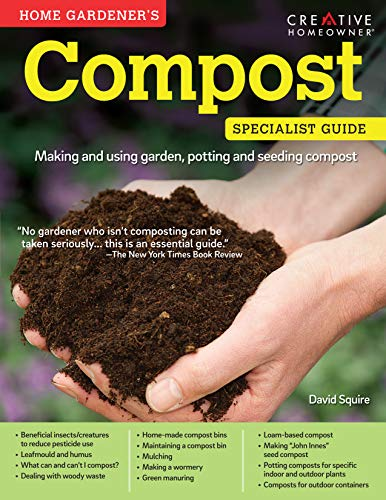 9781580117340: Compost (Home Gardener's Specialist Guide): The Essential Guide to Creating and Using Garden Compost, and Using Potting and Seeding Composts.