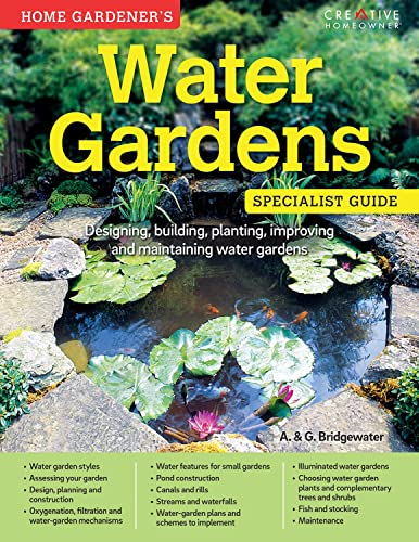 9781580117517: Home Gardener's Water Gardens: Designing, building, planting, improving and maintaining water gardens (Specialist Guide)