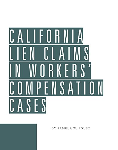 9781580120708: California Lien Claims in Workers' Compensation Cases