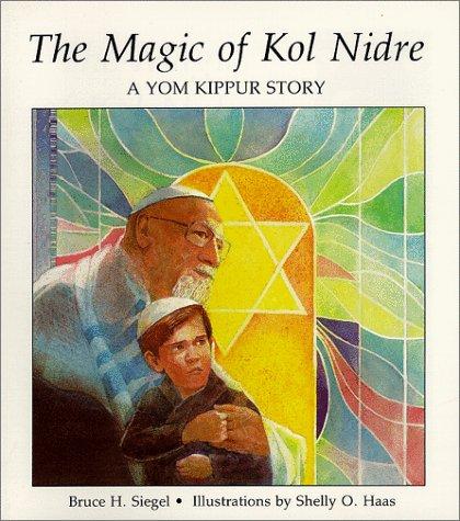 The Magic of Kol Nidre: A Story for Yom Kippur