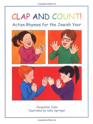 Clap and Count!: Action Rhymes for the Jewish Year (Carolrhoda Picture Books): Jules, Jacqueline