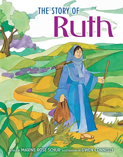 The Story of Ruth (1580131301) by Gwen Connelly; Maxine Rose Schur
