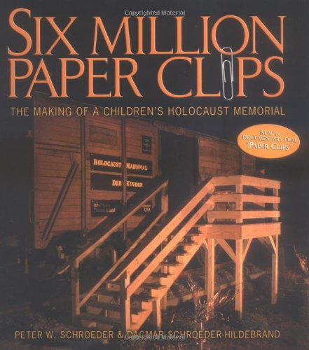 Six Million Paper Clips: The Making of a Childrens Holocaust Memorial