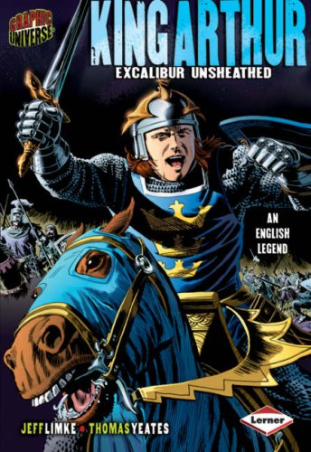 9781580133227: Graphic Universe: King Arthur (Graphic Myths and Legends)