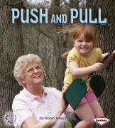9781580133692: Push and Pull (First Step Non-fiction - Forces and Motion)