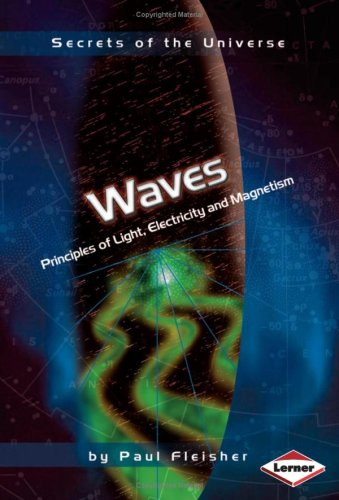 9781580134835: Secrets of the Universe: Waves: Principles of Light, Electricity and Magnetism
